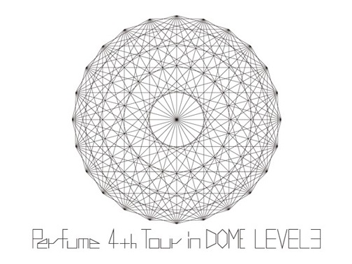 Perfume 4th Tour in DOME « LEVEL3 »