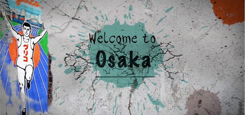 Welcome to Osaka